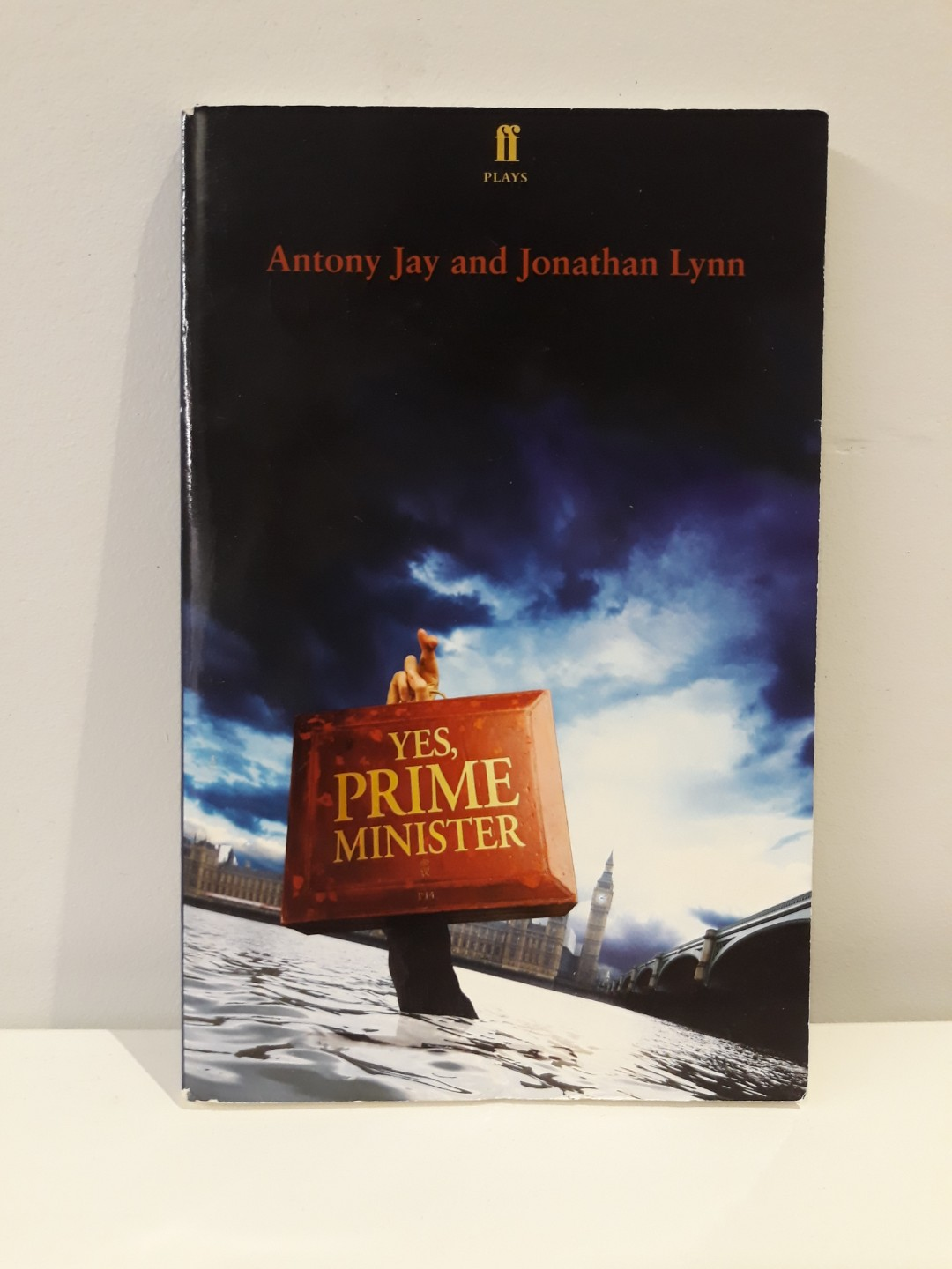 Yes, Prime Minister: A play by Antony Jay & Johnathan Lynn