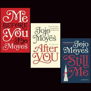 Me Before You, After You & Still Me by Jojo Moyes.