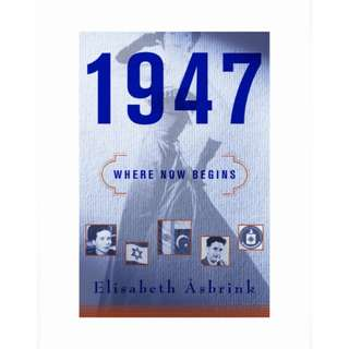 1947: Where Now Begins by Elisabeth Åsbrink