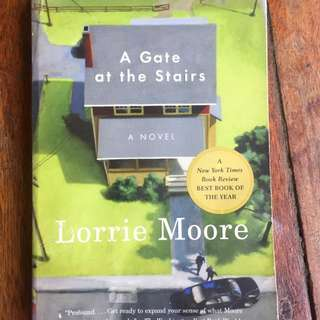 A Gate at the Stairs - Loorie Moore