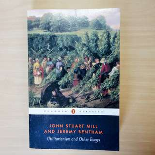 John Stuart Mill and Jeremy Bentham: Utilitarianism and Other Essays (Penguin Classics)