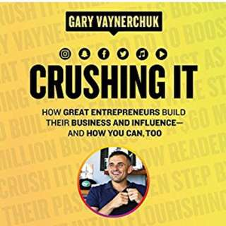 Crushing It! : How Great Entrepreneurs Build Business by Gary Vaynerchuk (eBook)