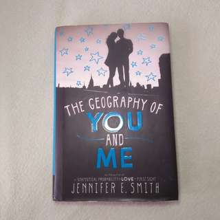 The Geography of You and Me (Hardbound) by Jennifer E. Smith