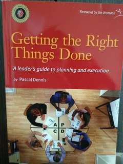 Getting the right things done Pascal Dennis