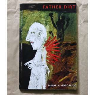 Father Dirt by Mihaela Moscaliuc