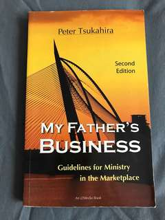 My Father's Business: Guidelines For Ministry In The Marketplace by Peter Tsukahira