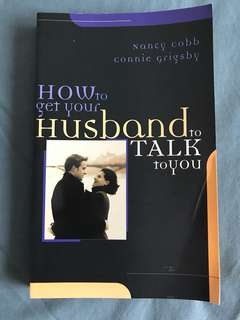 How to get your Husband to Talk to You by Nancy Cobb & Connie Grigsby