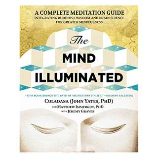 The Mind Illuminated: A Complete Meditation Guide Integrating Buddhist Wisdom and Brain Science for Greater Mindfulness Kindle Edition by John Yates  (Author), Matthew Immergut  (Author), Jeremy Graves  (Author)