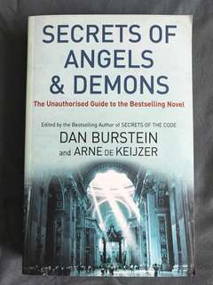 Secrets of Angels & Demons: The Unauthorized Guide To The Bestselling Novel by Dan Burstein & Arne de Keijzer