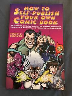 How to Self-Publish Your Own Comic Book by Tony C Caputo