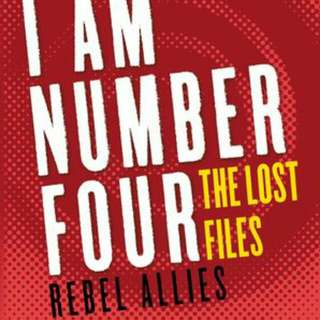 I Am Number Four. The Lost Files: Rebel Allies by Pittacus Lore