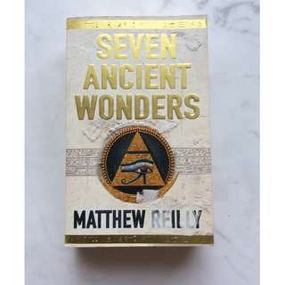 Seven Ancient Wonders by. Matthew Reilly