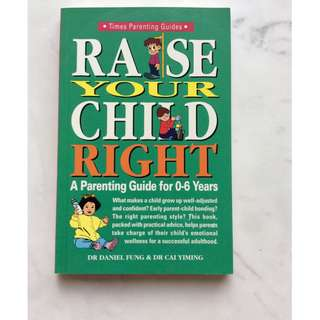 Raise your Child Right by Dr Daniel Fung & Dr Cai Yiming