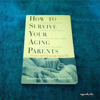 How to Survive Your Aging Parents