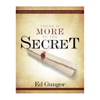 There is More to the Secret: An Examination of Rhonda Byrne's Bestselling Book 'The Secret' Kindle Edition by Ed Gungor  (Author)