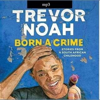 Born A Crime by Trevor Noah AUDIOBOOM