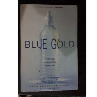 Blue Gold- The Fight to Stop the Corporate Theft of the World's Water