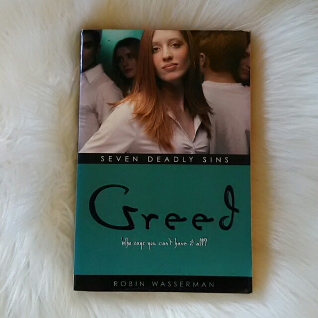 Seven Deadly Sins No.7 Greed, Robin Wasserman
