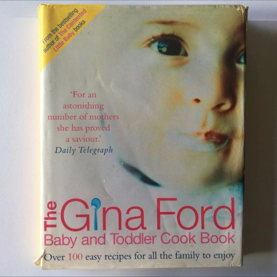 the gina ford baby toddler cook book over 100 easy recipes for all the family to enjoy