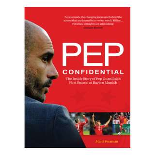 Pep Confidential: The Inside Story of Pep Guardiola's First Season at Bayern Munich BY Martí Perarnau