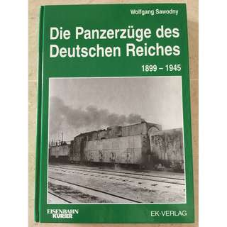 Die Panzerzuge des Deutschen Reiches (The Armoured Trains of the German Reich)