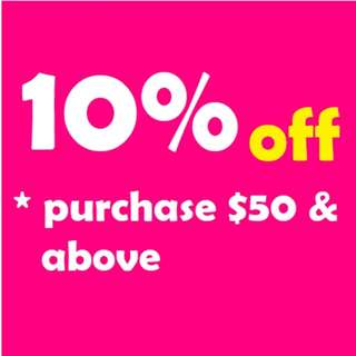 10% OFF for purchase $50 & above