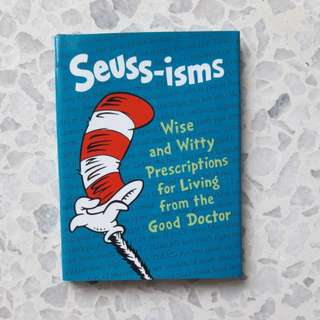 Suess-isms-Wise & Witty Prescriptions for Living