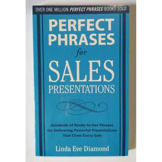 Perfect Phrases for Sales Presentations : Hundreds of Ready-to-use Phrases for Delivering Powerful Presentations That Close Every Sale Book