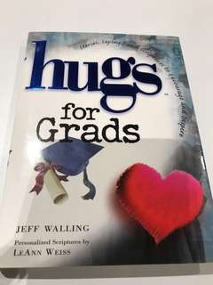 Hugs for Grads (hardcover) - Stories, Sayings and Scriptures to Encourage and Inspire