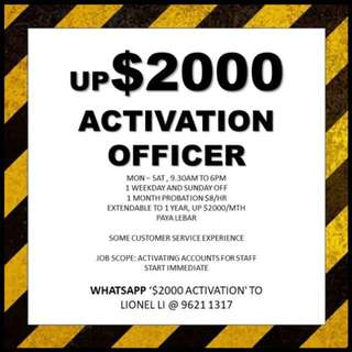 Up $2000 // activation officer // admin // customer service