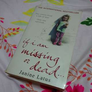Janine Latus - if I am missing or dead...