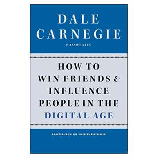 How to Win Friends and Influence People in the Digital Age Kindle Edition by Dale Carnegie  (Author),‎ Associates (Author)