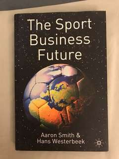 The Sport Business Future by Aaron Smith & Hans Westerbeek