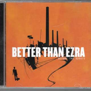 MY PRELOVED CD -BETTER WITH EZRA-BEFORE THE ROBOTS  /FREE DELIVERY (F3U)