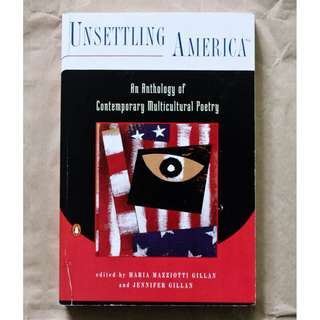 Unsettling America: An Anthology of Contemporary Multicultural Poetry edited by Maria Mazziotti Gillan and Jennifer Gillan