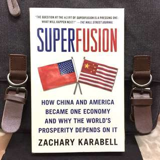 # Highly Recommended《New Book Condition + The Economic Integration For Both China & US Will Create Powerful and Prosperity World》Zachary Karabell - SUPERFUSION : How China and America Became One Economy and Why the World's Prosperity Depends on It