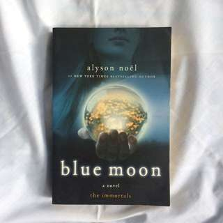 the immortals: blue moon by alyson noël