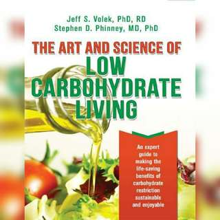 The Art and Science of Low Carbohydrate Living by Jeff S. Volek, Stephen D. Phinney