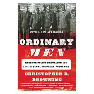 Ordinary Men: Reserve Police Battalion 101 and the Final Solution in Poland Kindle Edition by Christopher R. Browning  (Author)