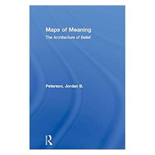 Maps of Meaning: The Architecture of Belief 1st Edition, Kindle Edition by JORDAN B. PETERSON (Author)