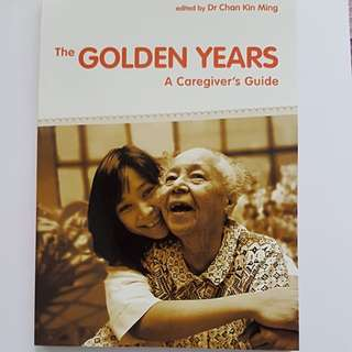 The Golden Years - A Caregiver's Guide