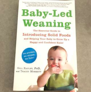 Baby-Led Weaning (The Essential Guide to Introducing Solid Foods)