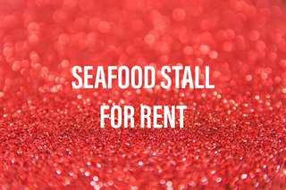 SEAFOOD STALL FOR RENT