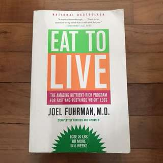 Eat To Live - Joel Fuhrman, M.D.