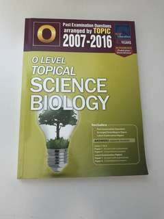 O Level Topical Science Biology TYS Ten Years Series 2007 - 2016