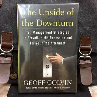 # Highly Recommended《Bran-New + Hardcover Edition + Managing For Result During Economic Crisis.》Geoff Colvin - THE UPSIDE OF THE DOWNTURN : Ten Management Strategies to Prevail in the Recession and Thrive in the Aftermath