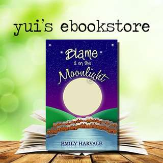 YUI'S EBOOKSTORE - BLAME IT ON THE MOONLIGHT