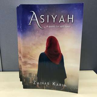 ASIYAH - A quest for self-love by Zainab Karim