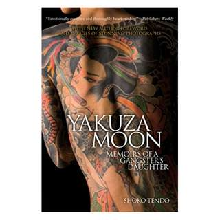 Yakuza Moon: Memoirs of a Gangster's Daughter Kindle Edition by Shoko Tendo  (Author),‎ Louise Heal (Translator),‎ Manabu Miyazaki (Afterword)