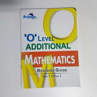 'O' Level Additional Mathematics Revision Guide: Paper 1 & Paper 2